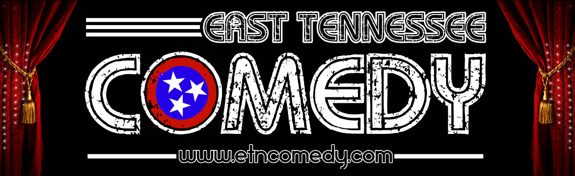 East TN Comedy